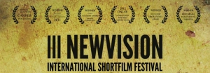 III NEW VISION INTERNATIONAL SHORT FILM FESTIVAL / 29 - 31 березня